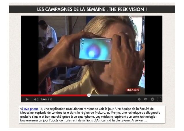 LES CAMPAGNES DE LA SEMAINE : THE PEEK VISION !  «L'eye-phone», une application révolutionnaire vient de voir le jour. U...