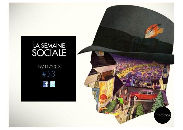 LA SEMAINE  SOCIALE 19/11/2013  #53