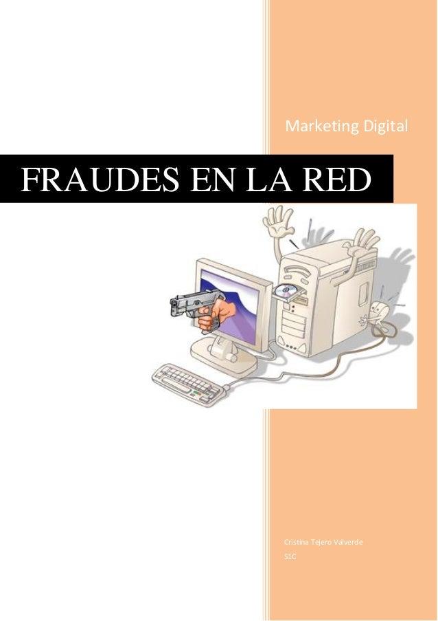 Marketing Digital Cristina Tejero Valverde S1C FRAUDES EN LA RED