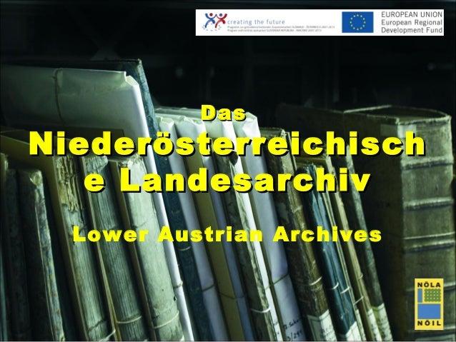 DasNiederösterreichisch   e Landesarchiv  Lower Austrian Archives