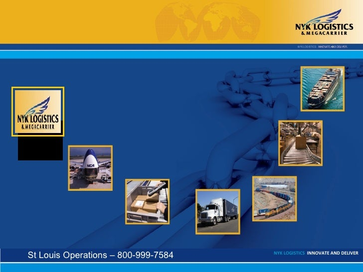 NYK LOGISTICS INNOVATE AND DELIVER St Louis Operations – 800-999-7584