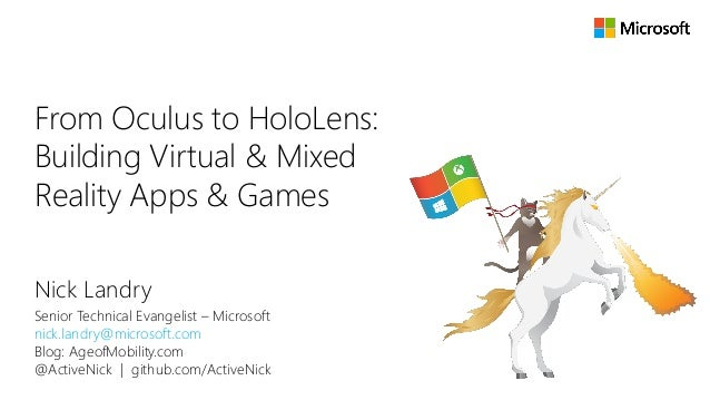 From Oculus to HoloLens: Building Virtual & Mixed Reality