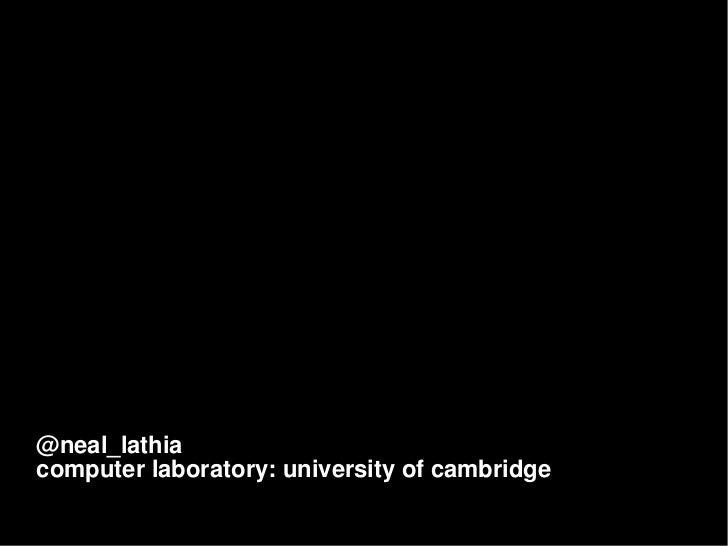 @neal_lathiacomputer laboratory: university of cambridge
