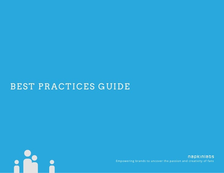 BEST PRACTICES GUIDE                 Empowering brands to uncover the passion and creativity of fans