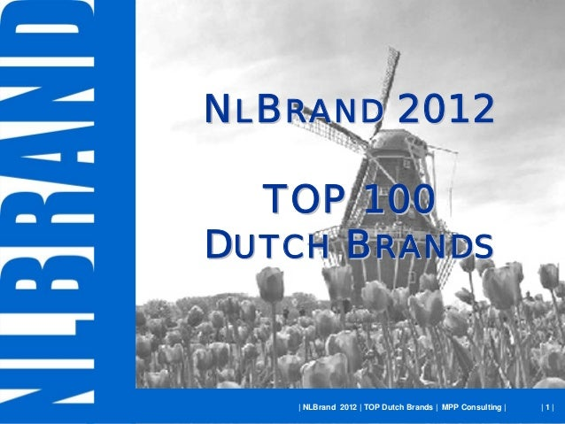 NLBRAND 2012  TOP 100DUTCH BRANDS   | NLBrand 2012 | TOP Dutch Brands | MPP Consulting |   |1|