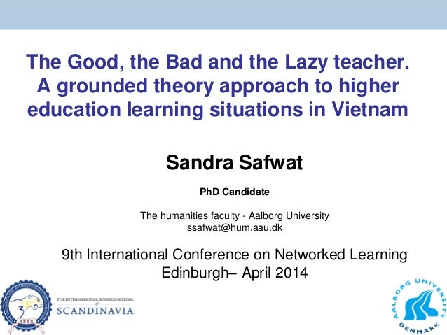 The Good, the Bad and the Lazy teacher. A grounded theory approach to higher education learning situations in Vietnam Sand...