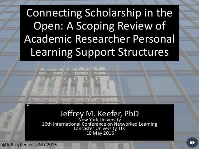 54321 • Jeffrey M. Keefer, PhD New York University 10th International Conference on Networked Learning Lancaster Universit...