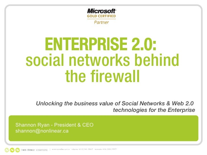 ENTERPRISE 2.0:  social networks behind the firewall Unlocking the business value of Social Networks & Web 2.0  technologi...