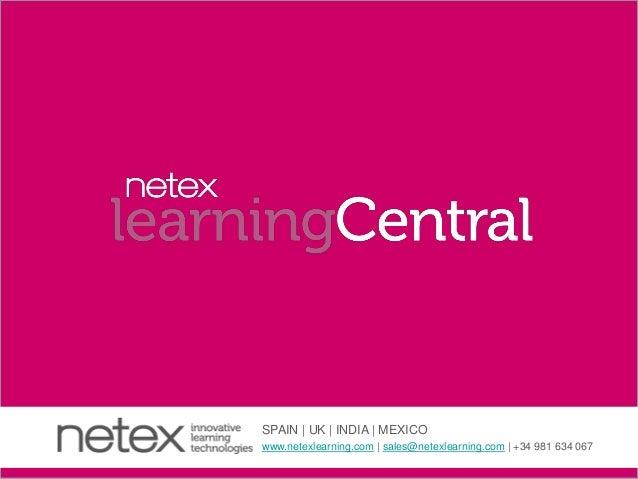 SPAIN | UK | INDIA | MEXICO www.netexlearning.com | sales@netexlearning.com | +34 981 634 067