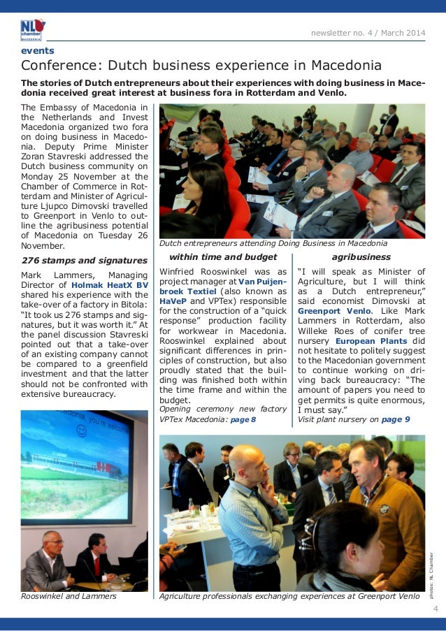 4  newsletter no. 4 / March 2014  The stories of Dutch entrepreneurs about their experiences with doing business in Macedo...