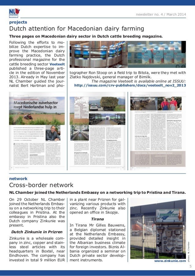 5  newsletter no. 4 / March 2014  Following the efforts to mo-bilize  Dutch expertise to im-prove  the Macedonian dairy  f...
