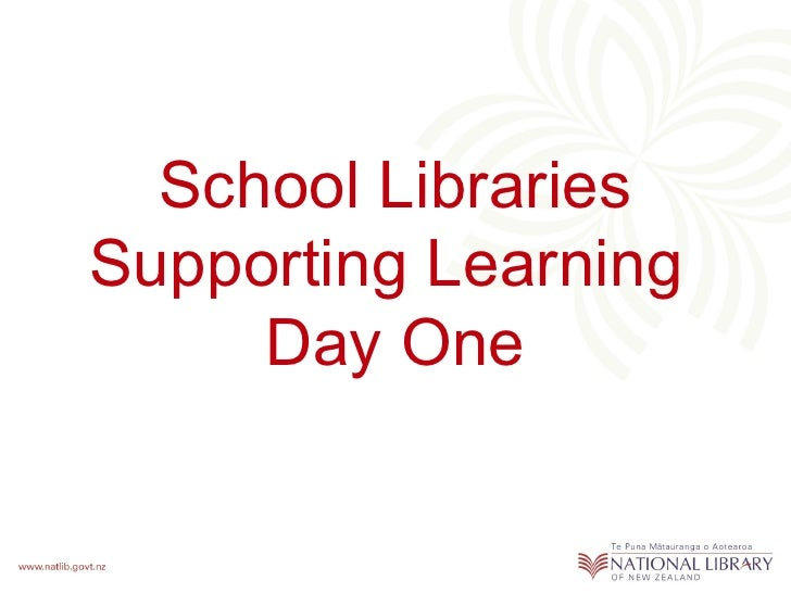 School LibrariesSupporting Learning     Day One