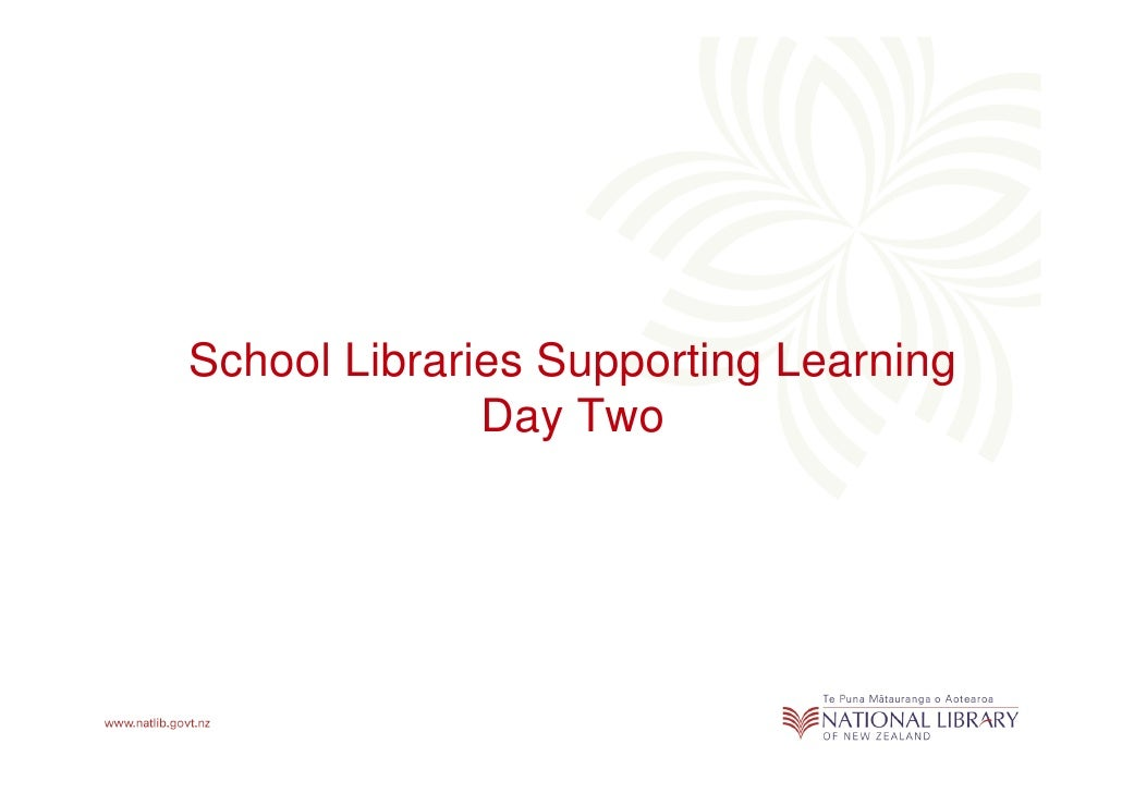 School Libraries Supporting Learning              Day Two