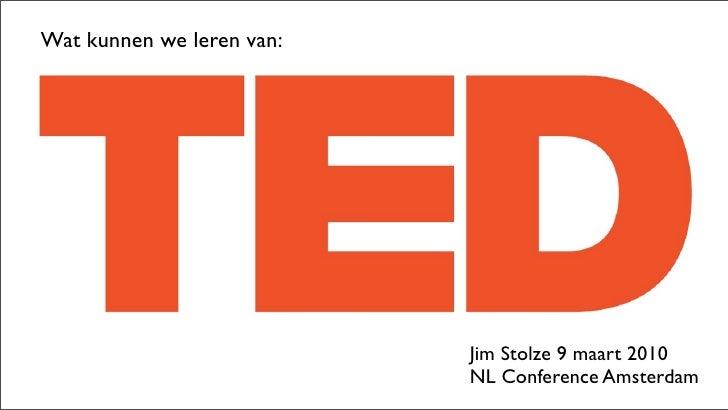 Wat kunnen we leren van:                                Jim Stolze 9 maart 2010                            NL Conference A...