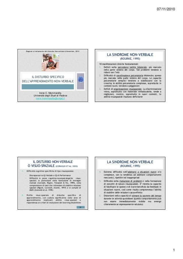 07/11/2010  Diagnosi e trattamento del disturbo Non-verbale 6 Novembre, 2010  LA SINDROME NON-VERBALE (ROURKE, 1995)  IL D...