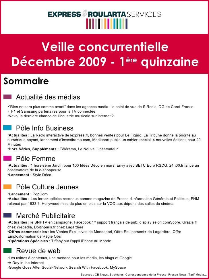 Veille concurrentielle Décembre 2009 - 1 ère  quinzaine Sommaire Sources : CB News, Stratégies, Correspondance de la Press...