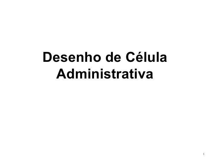 Desenho de Célula Administrativa