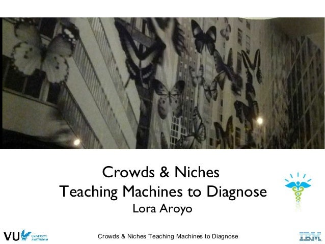 Crowds & Niches Teaching Machines to Diagnose Crowds & Niches