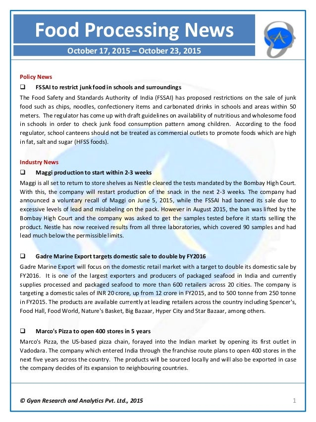 © Gyan Research and Analytics Pvt. Ltd., 2015 1 Policy News  FSSAI to restrict junk food in schools and surroundings The ...