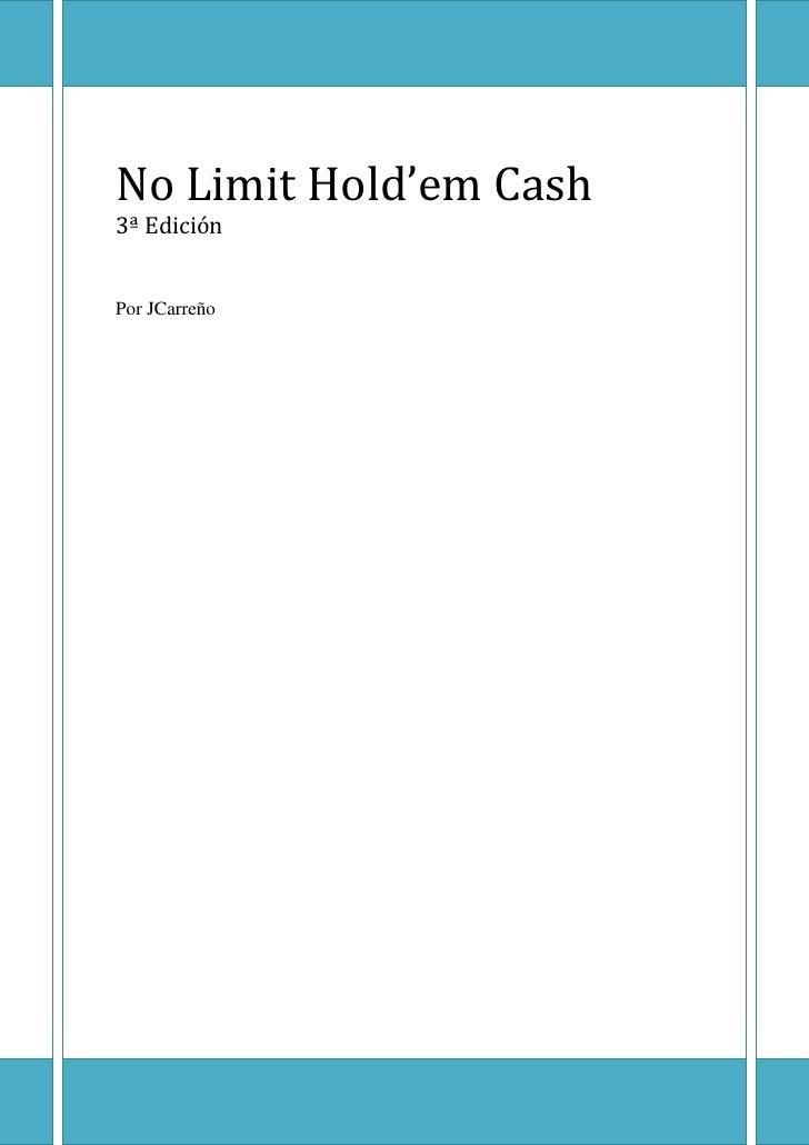 No Limit Hold'em Cash     No Limit Hold'em Cash 3ª Edición   Por JCarreño