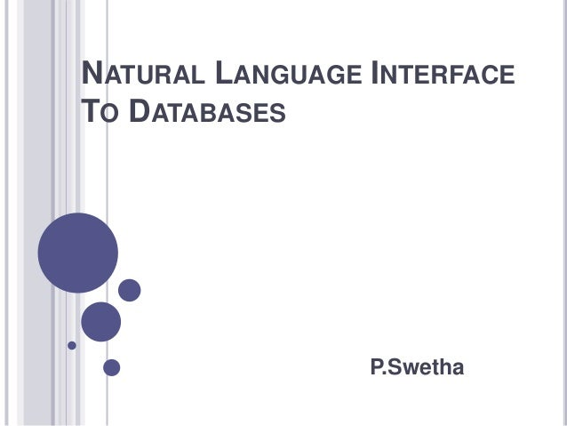 NATURAL LANGUAGE INTERFACE TO DATABASES P.Swetha