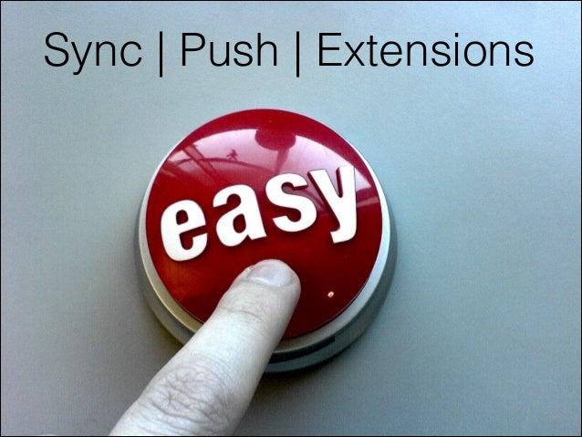 Sync   Push   Extensions