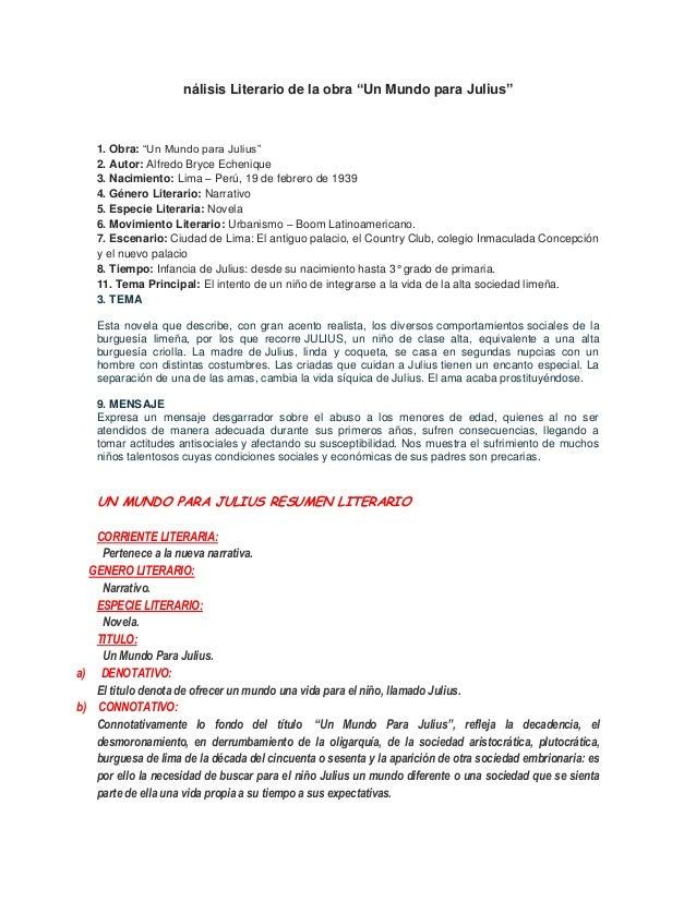 "nálisis Literario de la obra ""Un Mundo para Julius""  1. Obra: ""Un Mundo para Julius"" 2. Autor: Alfredo Bryce Echenique 3. ..."