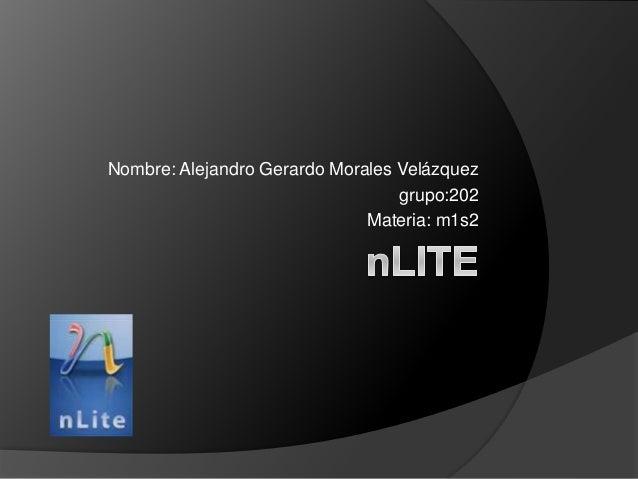 Nombre: Alejandro Gerardo Morales Velázquez grupo:202 Materia: m1s2