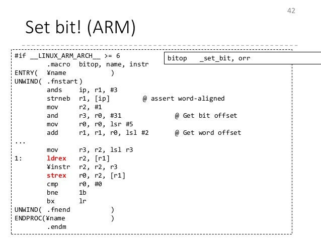 Set bit! (ARM) 42 #if __LINUX_ARM_ARCH__ >= 6 .macro bitop, name, instr ENTRY( ¥name ) UNWIND( .fnstart) ands ip, r1, #3 s...