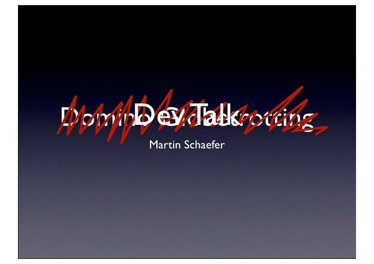 Dev Talk Domino Globetrotting        Martin Schaefer