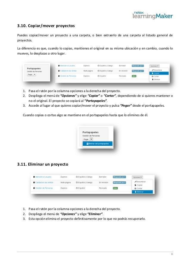 8 3.10. Copiar/mover proyectos Puedes copiar/mover un proyecto a una carpeta, o bien extraerlo de una carpeta al listado g...