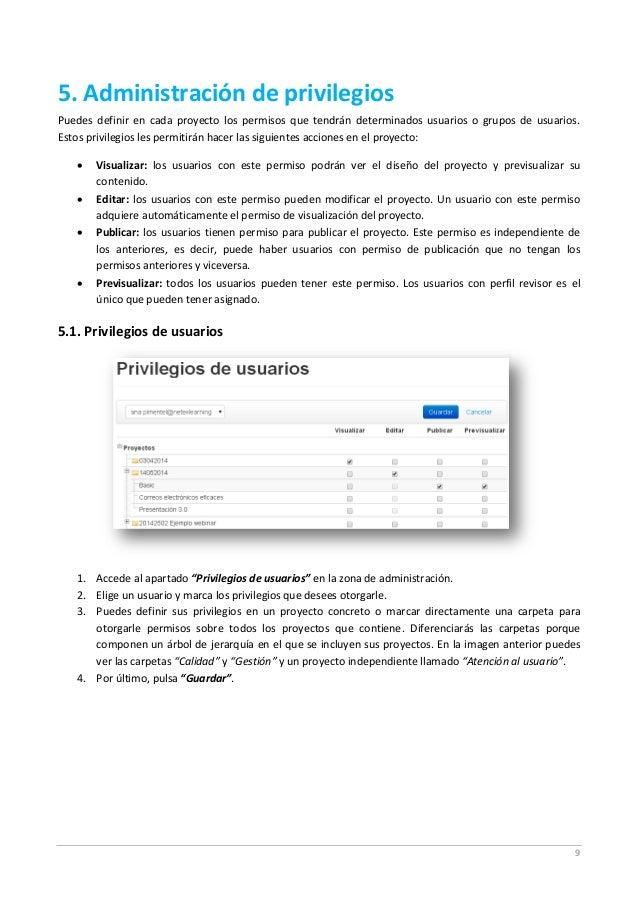 9 5. Administración de privilegios Puedes definir en cada proyecto los permisos que tendrán determinados usuarios o grupos...