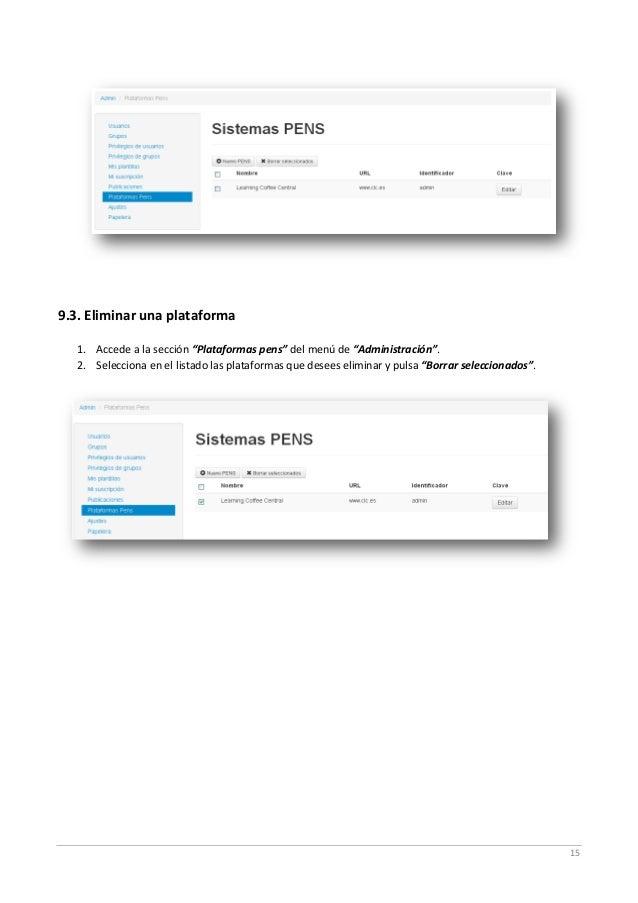 """15 9.3. Eliminar una plataforma 1. Accede a la sección """"Plataformas pens"""" del menú de """"Administración"""". 2. Selecciona en e..."""