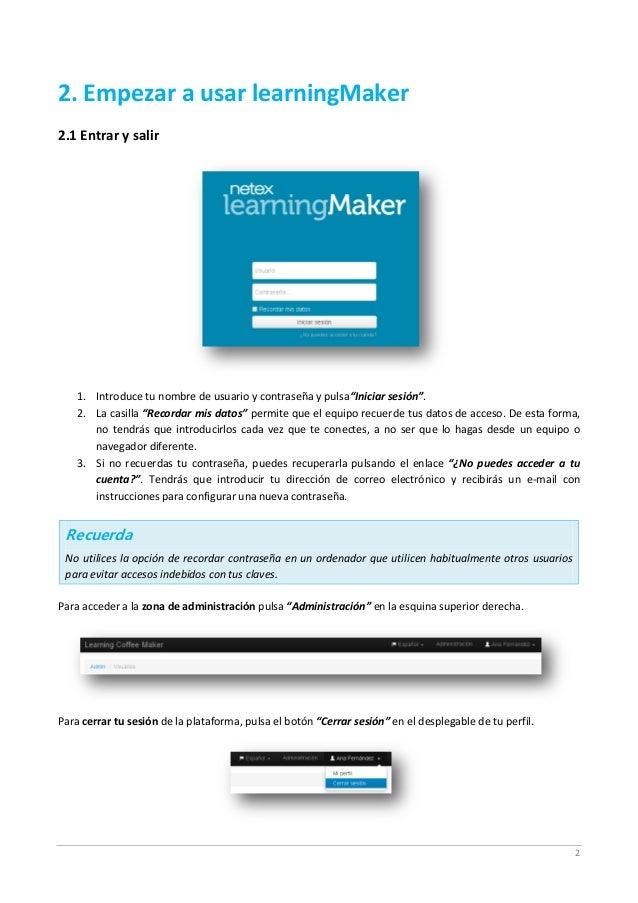 """2 2. Empezar a usar learningMaker 2.1 Entrar y salir 1. Introduce tu nombre de usuario y contraseña y pulsa""""Iniciar sesión..."""