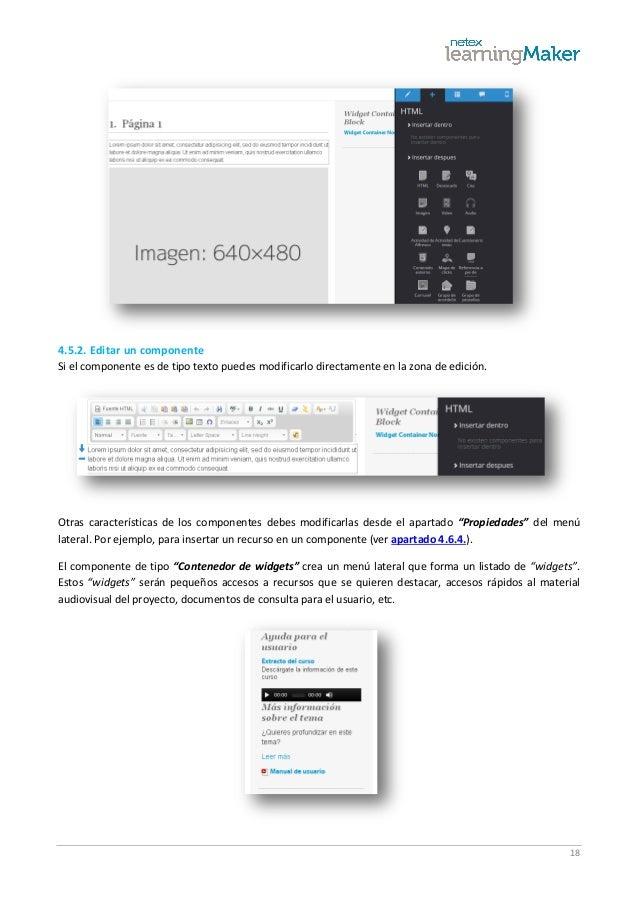 18 4.5.2. Editar un componente Si el componente es de tipo texto puedes modificarlo directamente en la zona de edición. Ot...