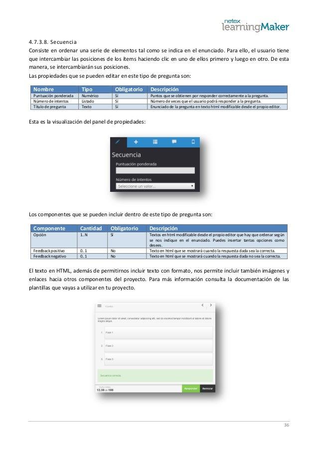 36 4.7.3.8. Secuencia Consiste en ordenar una serie de elementos tal como se indica en el enunciado. Para ello, el usuario...