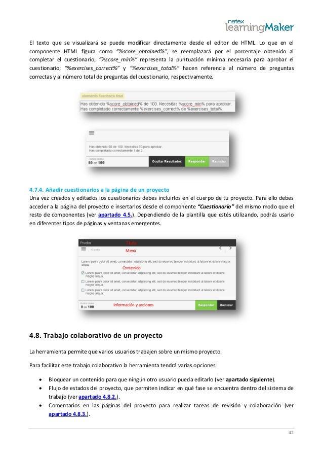 42 El texto que se visualizará se puede modificar directamente desde el editor de HTML. Lo que en el componente HTML figur...