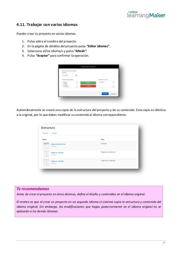 47 4.11. Trabajar con varios idiomas Puedes crear tu proyecto en varios idiomas. 1. Pulsa sobre el nombre del proyecto. 2....