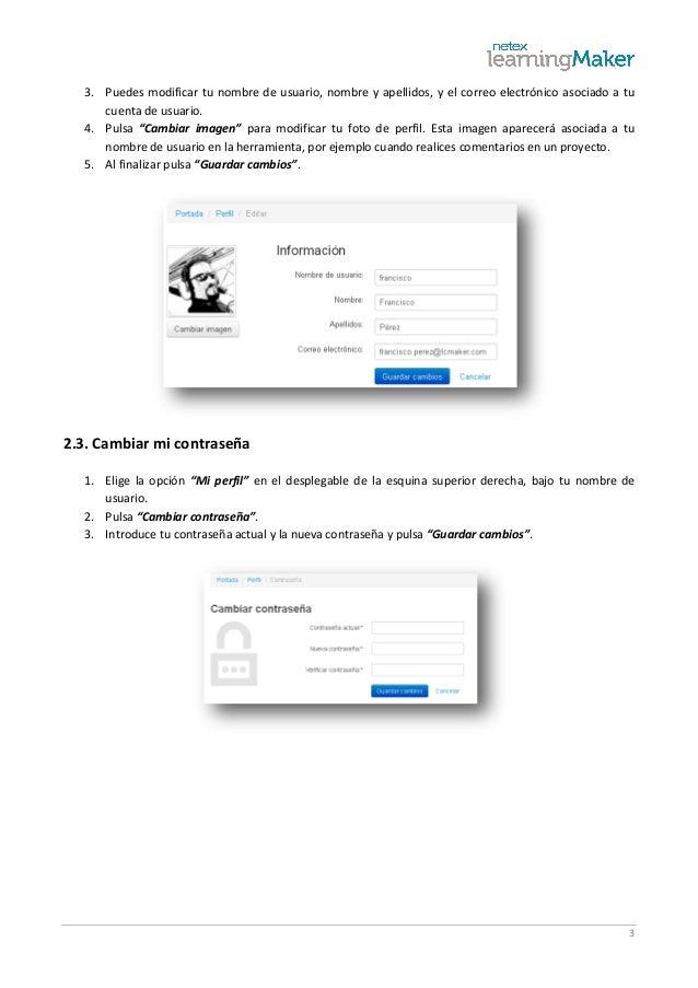 3 3. Puedes modificar tu nombre de usuario, nombre y apellidos, y el correo electrónico asociado a tu cuenta de usuario. 4...