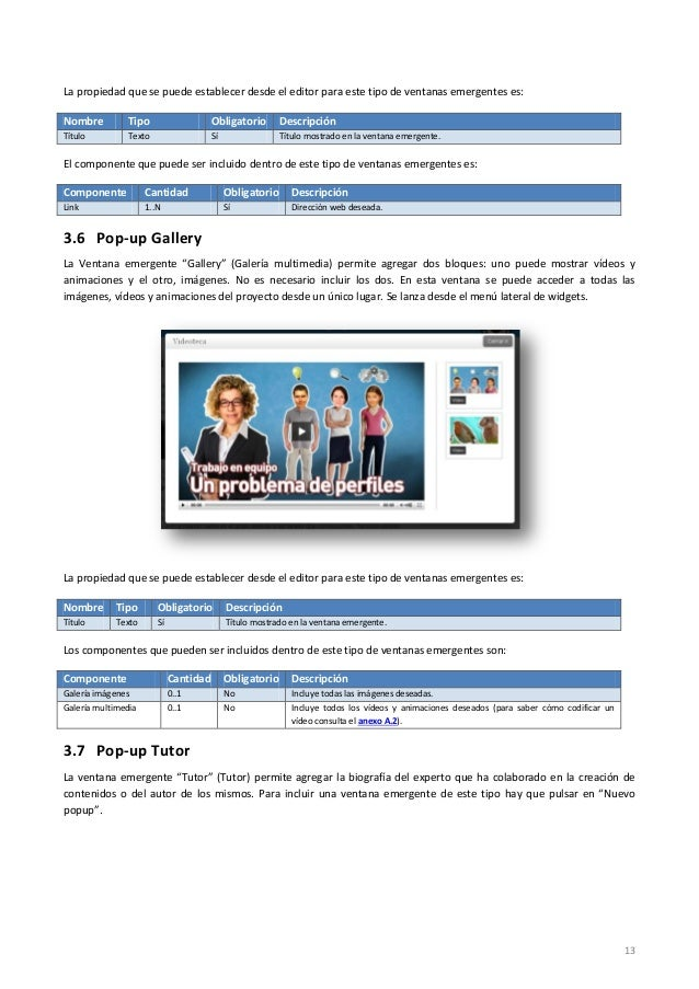 13 La propiedad que se puede establecer desde el editor para este tipo de ventanas emergentes es: Nombre Tipo Obligatorio ...