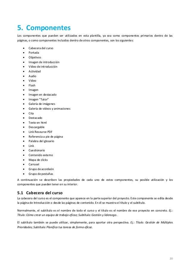 20 5. Componentes Los componentes que pueden ser utilizados en esta plantilla, ya sea como componentes primarios dentro de...