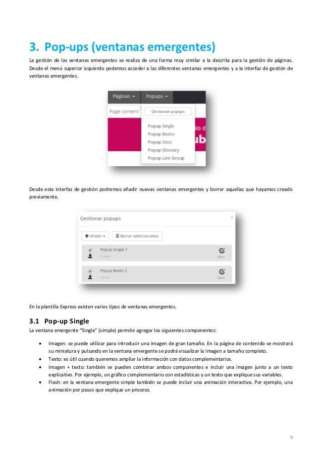 9 3. Pop-ups (ventanas emergentes) La gestión de las ventanas emergentes se realiza de una forma muy similar a la descrita...