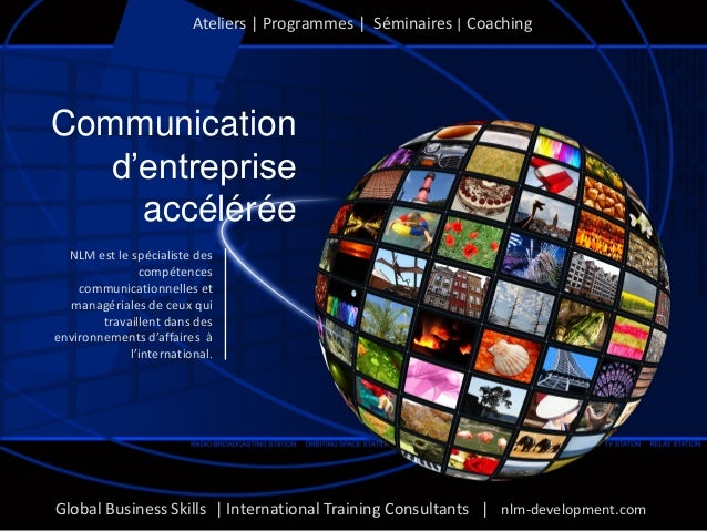 Communication d'entreprise accélérée Global Business Skills | International Training Consultants | nlm-development.com Ate...