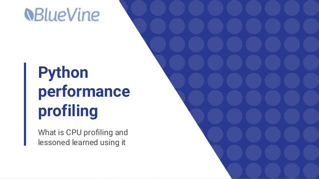 Python performance profiling What is CPU profiling and lessoned learned using it