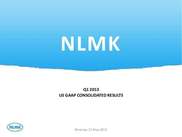1NLMKMoscow, 17 May 2013Q1 2013US GAAP CONSOLIDATED RESULTS