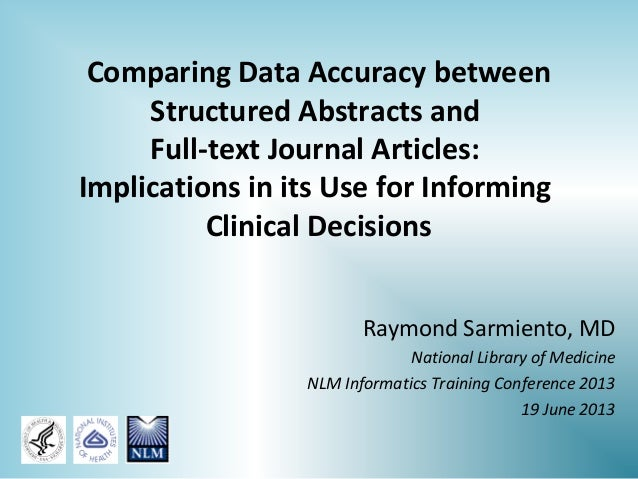 Comparing Data Accuracy between Structured Abstracts and Full-text Journal Articles: Implications in its Use for Informing...
