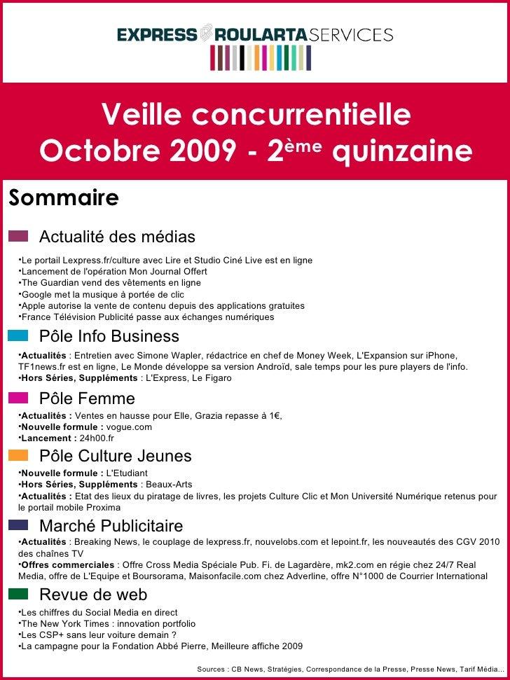 Veille concurrentielle Octobre 2009 - 2 ème  quinzaine Sommaire Sources : CB News, Stratégies, Correspondance de la Presse...