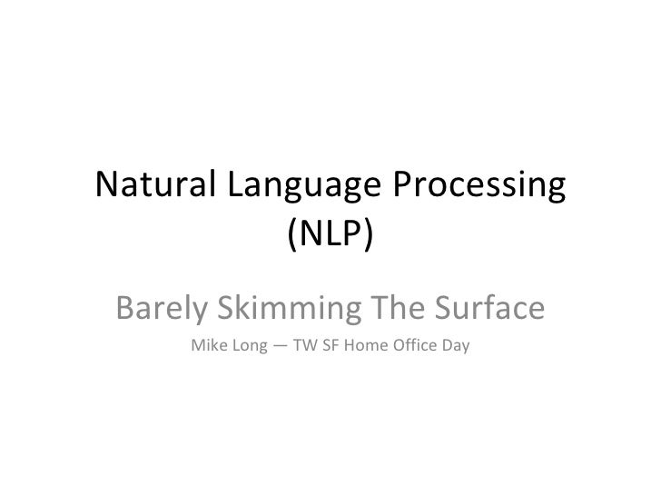 Natural Language Processing (NLP) Barely Skimming The Surface Mike Long — TW SF Home Office Day