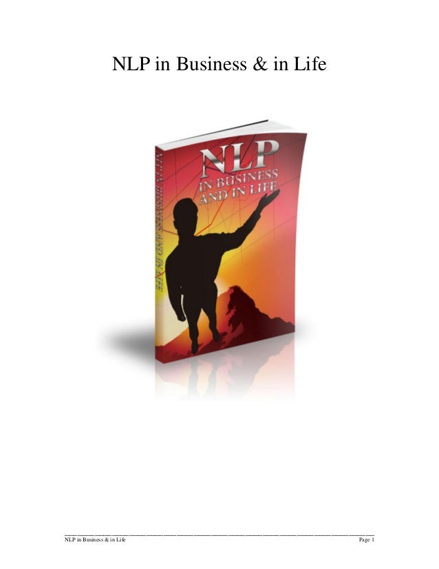 ________________________________________________________________________ NLP in Business & in Life Page 1 NLP in Business ...