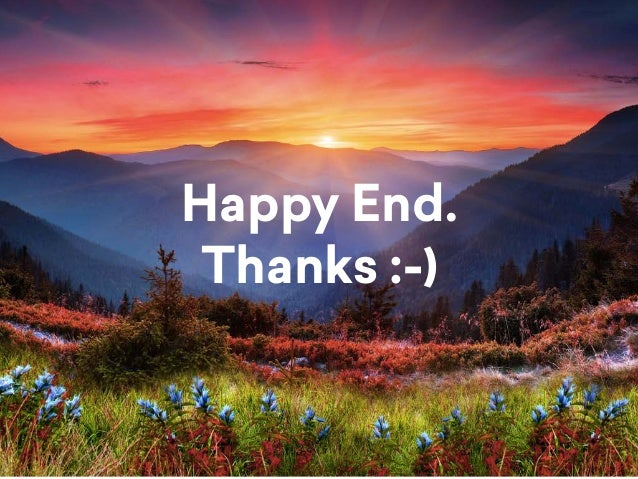 Happy End. Thanks :-)